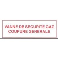 ETIQUETTE REGLEMENTAIRE VANNE DE SECURITE GAZ COUPURE GENERALE